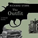 The Outfit (       UNABRIDGED) by Richard Stark Narrated by John Chancer