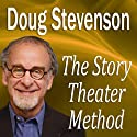 The Story Theater Method (       UNABRIDGED) by Doug Stevenson Narrated by  uncredited