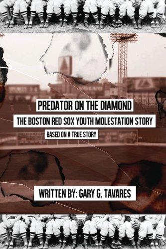Predator on the Diamond: The Boston Red Sox Youth Molestation Story