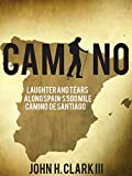 img - for Camino: Laughter and Tears along Spain's 500-mile Camino De Santiago book / textbook / text book