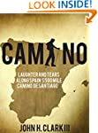 Camino: Laughter and Tears along Spai...