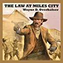 The Law at Miles City (       UNABRIDGED) by Wayne D. Overholser Narrated by Jeff Harding
