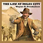 The Law at Miles City | Wayne D. Overholser