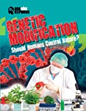 img - for Genetic Modification: Should Humans Control Nature? (Ask the Experts) book / textbook / text book