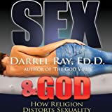 img - for Sex & God: How Religion Distorts Sexuality book / textbook / text book