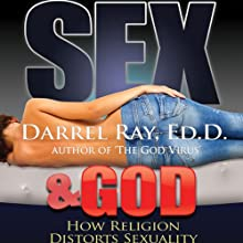 Sex & God: How Religion Distorts Sexuality (       UNABRIDGED) by Darrel Ray Narrated by Darrel Ray