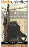 After the Day: Book 1 of the future collapse
