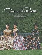 [(Oscar de La Renta: The Style, Inspiration,…