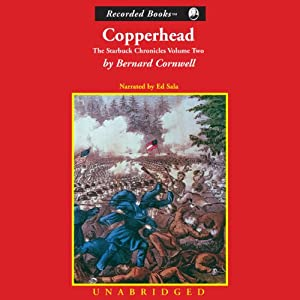 Copperhead: Ball's Bluff, 1862: The Nathaniel Starbuck Chronicles, Book 2 | [Bernard Cornwell]