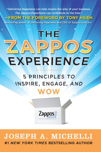 Joseph Michelli - The Zappos Experience: 5 Principles to Inspire, Engage, and WOW