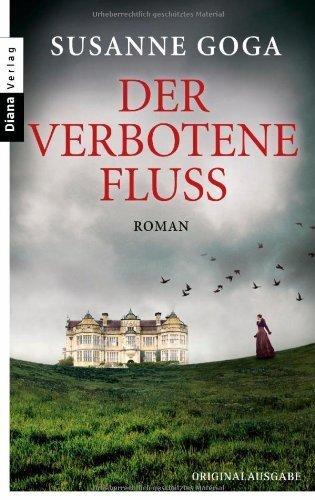 Buchseite und Rezensionen zu 'Der verbotene Fluss: Roman by Goga, Susanne (2014) Taschenbuch' von Susanne Goga