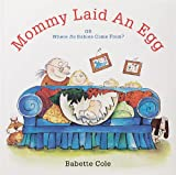 img - for Mommy Laid An Egg: Or, Where Do Babies Come From? book / textbook / text book