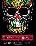 Dia De Los Muertos: Adult Coloring Bo...