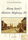 Along Iowa's Historic Highway 20 (Postcard History Series)