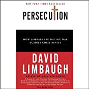 Persecution: How Liberals Are Waging War Against Christianity | [David Limbaugh]