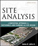 Site Analysis: A Contextual Approach to Sustainable Land Planning and Site Design - Hard-Cover - 0471797987