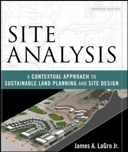 Site Analysis: A Contextual Approach to Sustainable Land Planning and Site Design - Hard-Cover - Wiley - JW-0471797987 - ISBN: 0471797987 - ISBN-13: 9780471797982