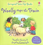 Heather Amery Woolly Stops the Train/The Grumpy Goat (Farmyard Tales Flip Books)
