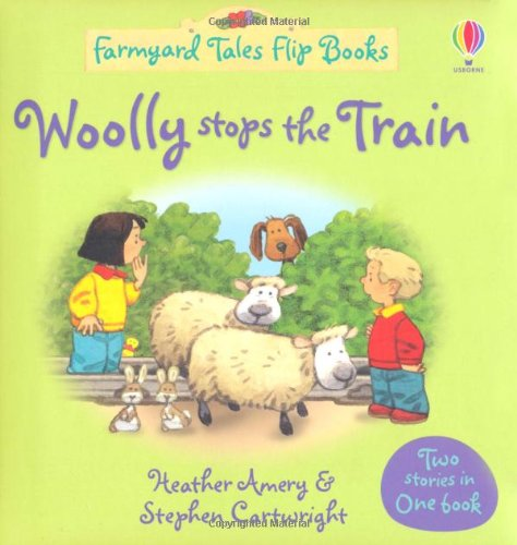 Woolly Stops the Train/The Grumpy Goat (Farmyard Tales Flip Books)