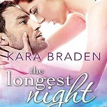The Longest Night (       UNABRIDGED) by Kara Braden Narrated by Nicol Zanzarella