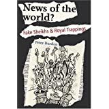 News of the World?: Fake Sheikhs & Royal Trappings: Fake Sheikhs and Royal Trappingsby Peter Burden