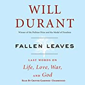 Fallen Leaves: Last Words on Life, Love, War & God | [Will Durant]