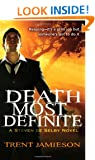 Death Most Definite: A Steven de Selby Novel (Death Works)