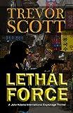 Lethal Force (A Jake Adams International Espionage Thriller Series)
