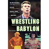 Wrestling Babylon: Piledriving Tales of Drugs, Sex, Death, and Scandal ~ Irvin Muchnick