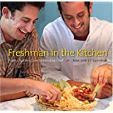 Freshman in the Kitchen: From Clueless Cook to Creative Chef ~ Eli Sussman