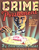 img - for Crime And Puzzlement: 24 Solve-them-yourself Picture Mysteries (Bk.1) book / textbook / text book