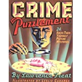 Crime And Puzzlement: 24 Solve-them-yourself Picture Mysteries (Bk.1) ~ Lawrence Treat