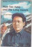 img - for Mao Tse-Tung and the Long March (Round the World Histories) book / textbook / text book