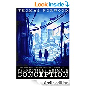 Conception: A Post Apocalyptic Thriller (Perfectible Animals Book 0)