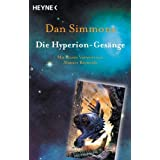 """Die Hyperion-Ges�nge - Zwei Romane in einem Band: Hyperion / Der Sturz von Hyperionvon """"Dan Simmons"""""""