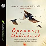 Openness Unhindered - Audiobook: Further Thoughts of an Unlikely Convert on Sexual Identity and Unions