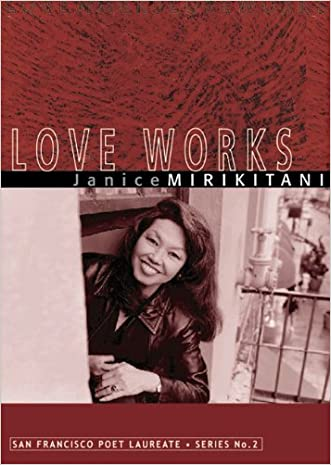 Love Works (San Francisco Poet Laureate Series)