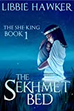 img - for The Sekhmet Bed (The She-King Book 1) book / textbook / text book