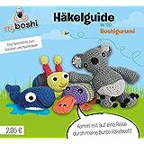 myboshi Häkelguide Vol. 12.0: Boshigurumi - Eine Geschichte zum Vorlesen und Nachhäkeln