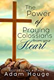 img - for The Power of Praying Colossians from Your Heart - a 21 day devotional (Praying God's Word Daily Book 9) book / textbook / text book