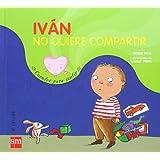 Iván no quiere compartir: un cuento sobre el egoísmo (Cuentos para sentir)
