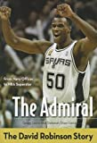 img - for The Admiral: The David Robinson Story (ZonderKidz Biography) book / textbook / text book