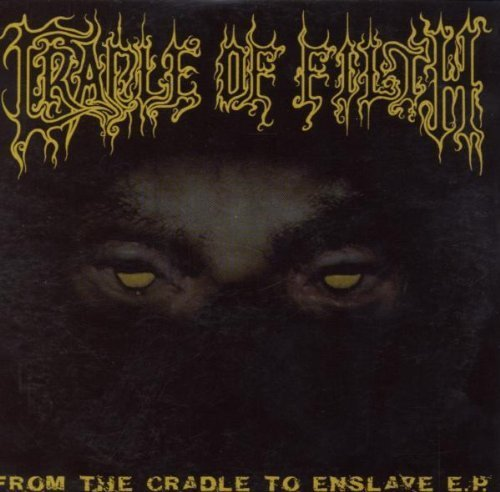 From the Cradle to Enslave Ep: Parental Advisory by Cradle Of Filth (1999) Audio CD