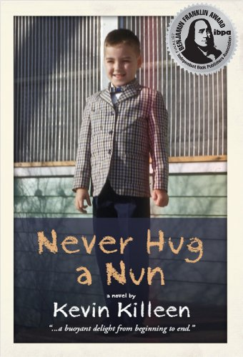 Never Hug a Nun: Kevin Killeen: 9780985007102: Amazon.com: Books