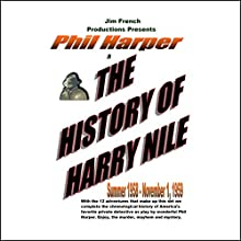 The History of Harry Nile: Set 7 Radio/TV Program by Jim French Narrated by  a full cast