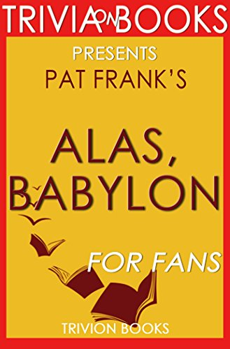 an analysis of alas babylon by pat frank Alas, babylon by frank, pat and a great selection of similar used, new and collectible books available now at abebookscom.