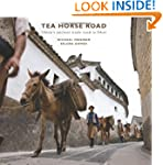 The Tea Horse Road: China's Ancient T...