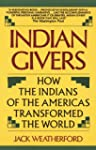 Indian Givers: How the Indians of the...