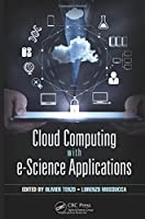 Cloud Computing with e-Science Applications Front Cover