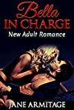 Romance: Domination and Submission: Bella in Charge ( Domination and Submission Romance) (New Adult Romance)